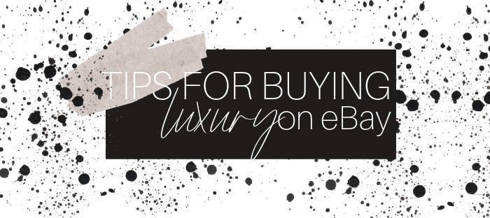 Tips for buying luxary items on eBay